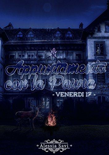 Appuntamento con la Paura: Hai impegni per venerdì 17? (Italian Edition) (Halloween Di Paura Racconti)