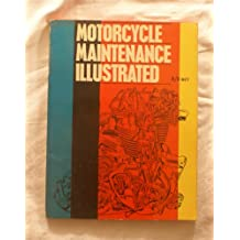 MOTOR-CYCLE MAINTENANCE ILLUSTRATED. WITH 46 ILLUSTRATIONS