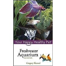 Freshwater Aquarium (Happy Healthy Pet)