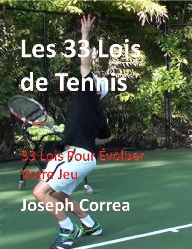 Joseph Correa - LES 33 LOIS DE TENNIS: 33 Lois Pour Evoluer Votre Jeu