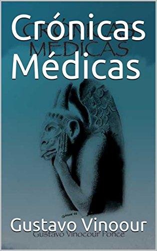 Crónicas Médicas por Gustavo Vinocour Ponce