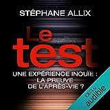 Le Test - Une enquête inouïe - la preuve de l'après-vie ? - 16,95 €