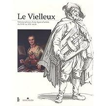 Le Vielleux : Métamorphoses d'une figure d'artiste du XVIIe au XIXe siècle