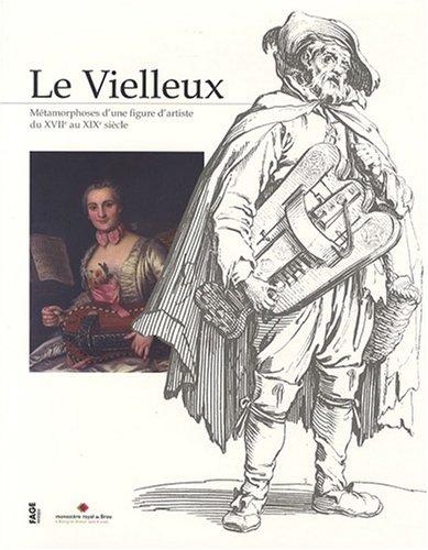 Le Vielleux : Métamorphoses d'une figure d&#3...