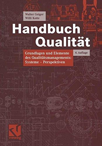 Handbuch Qualität: Grundlagen und Elemente des Qualitätsmanagements: Systeme ― Perspektiven (Vieweg Praxiswissen)