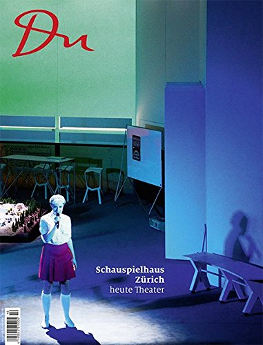 Du 861 - Schauspielhaus Zürich: heute Theater (Du Kulturmagazin, Band 861)