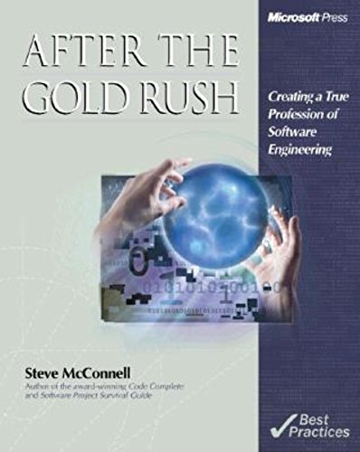 After the Gold Rush: Essays on the Profession of Software Engineering (Best Practices) por S. McConnell