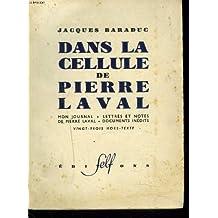 Dans la cellule de pierre laval - mon journal, lettres et notes de p. laval