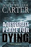 Front cover for the book A Desperate Place for Dying: An Oregon Coast Mystery (Garrison Gage Series Book 2) by Scott William Carter