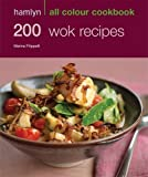 200 Wok Recipes: Hamlyn All Colour Cookbook
