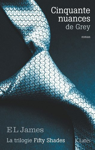 Cinquante nuances de Grey (Fifty Shades, Tome 1) par E L James