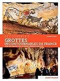Grottes incontournables de France - Sur les traces des hommes préhistoriques