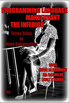 Programming Language - Manservant - The Inferior: Three Tales of Male Subjugation (English Edition)