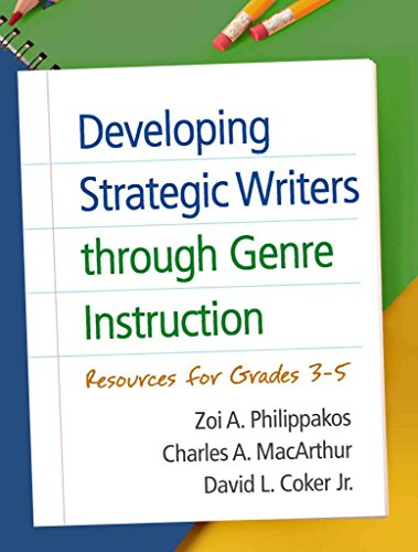 [(Developing Strategic Writers Through Genre Instruction : Resources for Grades 3-5)] [By (author) Zoi A. Philippakos ] published on (June, 2015)