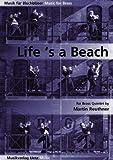 Life's A Beach For Brass Quintet / Für Blechbläserquintett (Musik für Blechbläser)