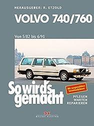 Volvo 740 & 760 (1982 bis 1991): So wird's gemacht - Band 159