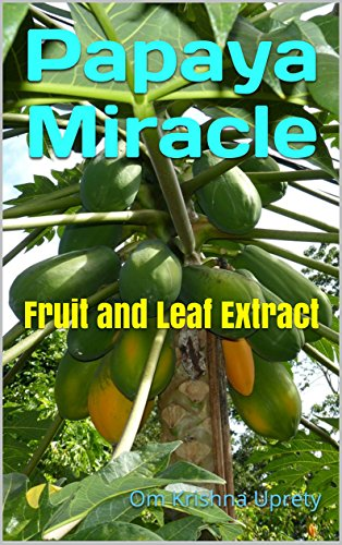 Papaya Leaf (Papaya Miracle: Fruit and Leaf Extract (English Edition))