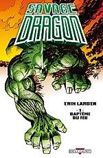 Savage Dragon, Tome 1 - Baptême du feu de Erik Larsen