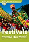 Oxford Read and Discover: Level 3: Festivals Around the World by Richard Northcott (2010-12-30)