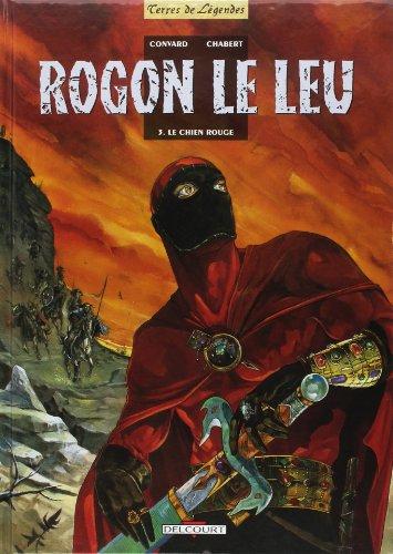 Rogon le Leu, tome 3 : Le Chien rouge