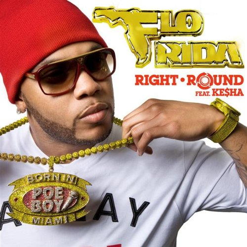 Flo Rida Featuring Ke$ha  - Right Round