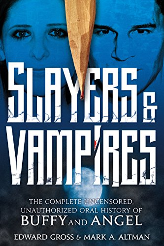 slayers-vampires-the-complete-uncensored-unauthorized-oral-history-of-buffy-angel