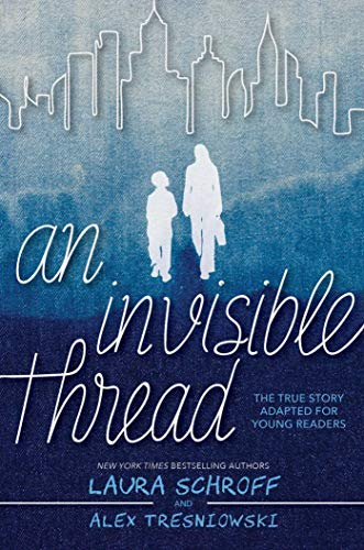 An Invisible Thread: The True Story Adapted for Young Readers