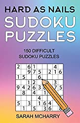 Hard As Nails Sudoku Puzzles: 150 Hard Sudoku Puzzles (Sudoku Puzzles for Adults, Band 3)