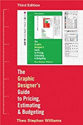 Graphic Designer's Guide to Pricing, Estimating & Budgeting