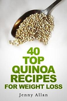 40 Top Quinoa Recipes For Weight Loss (English Edition) par [Allan, Jenny]