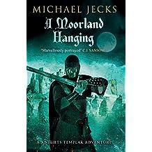 A Moorland Hanging (Knights Templar Mysteries (Simon & Schuster))