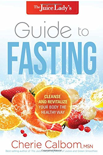 the-juice-ladys-guide-to-fasting-cleanse-and-revitalize-your-body-the-healthy-way