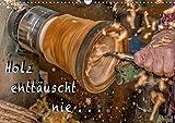 Holz enttäuscht nie (Wandkalender 2018 DIN A3 quer): Durch diese Bilder wird ein Einblick und die filigrane und kunstvolle Arbeit eines Holzdrechslers ... [Apr 08, 2017] Eschrich - HeschFoto, Heiko