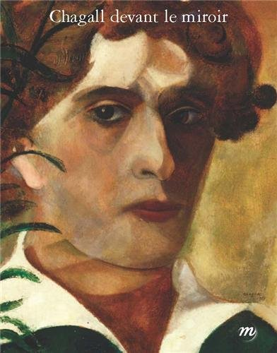 Chagall devant le miroir : Autoportraits, couples et apparitions