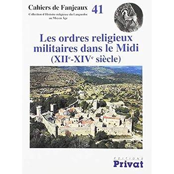 Les ordres religieux militaires dans le Midi (XIIe-XIVe siècle)