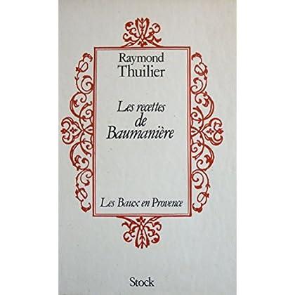 Les recettes de Baumanière : Les Baux en Provence