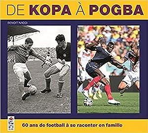 """Afficher """"De Kopa à Pogba, 60 ans de football à se raconter en famille"""""""