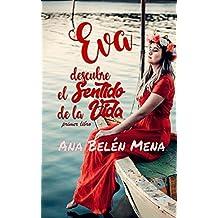 EVA descubre el sentido de la Vida: (Primer libro)