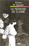 LA NEVROSE DE CLASSE. Trajectoire sociale et conflits d'identité, 3ème édition - Hommes et Groupes - 05/05/1992