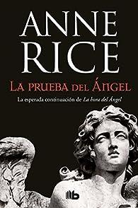 La prueba del ángel par Anne Rice
