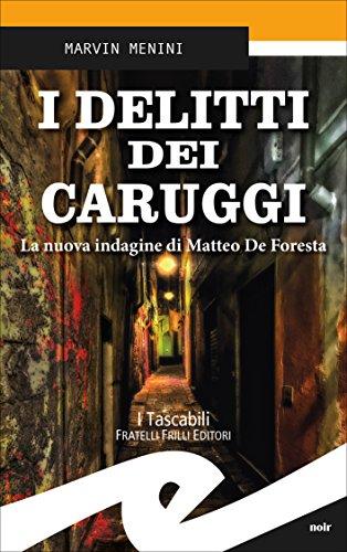 I delitti dei caruggi: La nuova indagine di Matteo De Foresta (Italian Edition)
