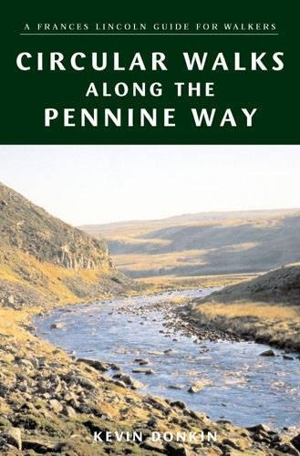 Circular Walks Along the Pennine Way (A Frances Lincoln Guide for Walkers)