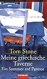 Meine griechische Taverne<br />Ein Sommer auf Patmos - Tom Stone