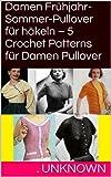 Damen Frühjahr-Sommer-Pullover für häkeln – 5 Crochet Patterns für Damen Pullover