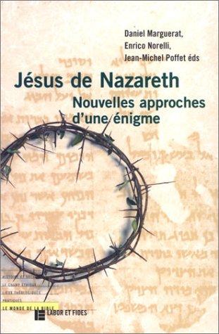 Jsus de Nazareth : Nouvelles approches d'une nigme