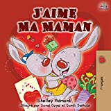 J'aime Ma Maman: I Love My Mom - French Edition