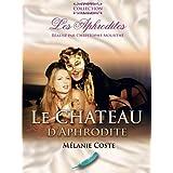 Le Chateau d'Aphrodite (the castle of Aphrodite) by Mélanie Coste