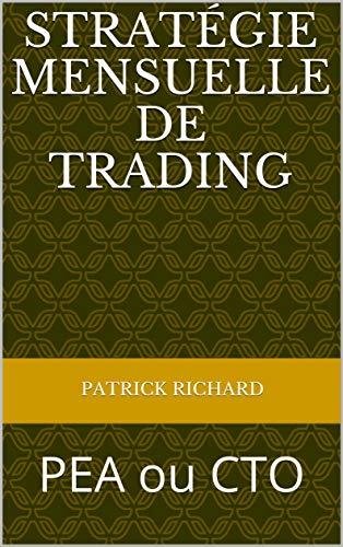 Stratégie Mensuelle de Trading: PEA ou CTO par