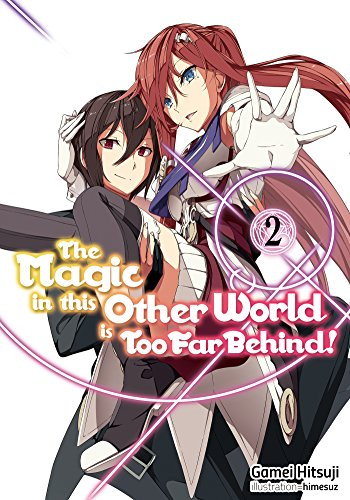 The Magic in this Other World is Too Far Behind! Volume 2 (English Edition)