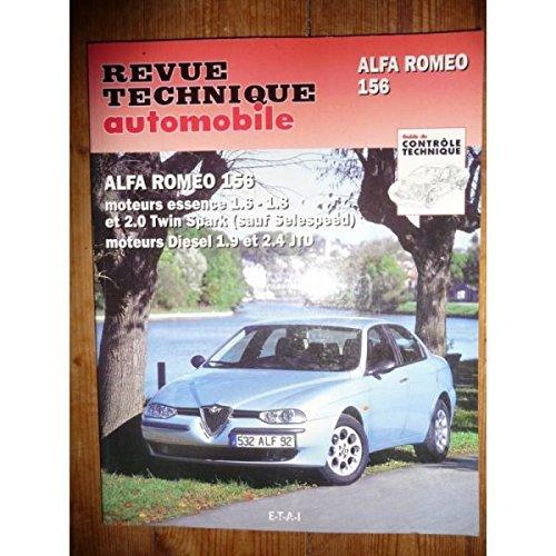 RRTA0627.1 REVUE TECHNIQUE AUTOMOBILE ALFA ROMEO 156 Essence 1.6l, 1.8l, 2.0l Twin Spark (sauf Selespeed) Diesel 1.9l et 2.4l JTD